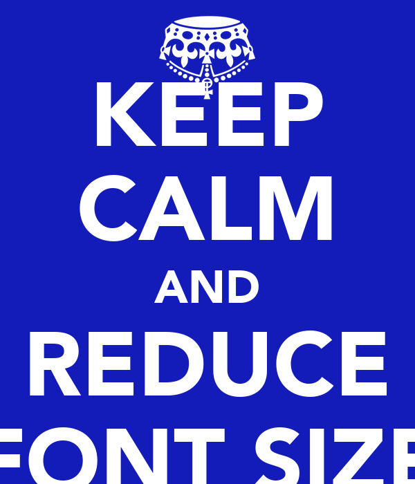 Keep calm and reduce font size poster j keep calm o matic for Keep calm font download