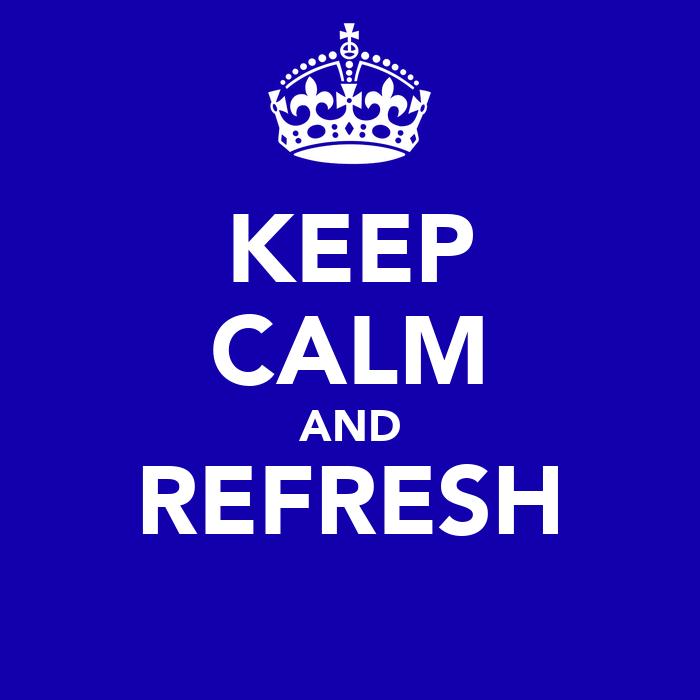 keep calm and refresh poster lefashionchicc tumblr   keep calm o