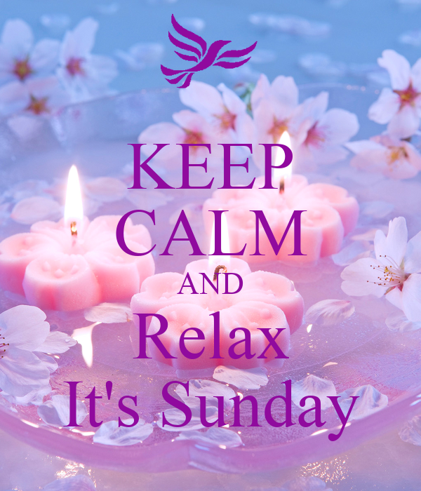 KEEP CALM AND Relax It's Sunday Poster