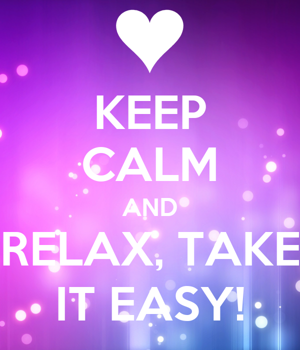 keep-calm-and-relax-take-it-easy-27.png