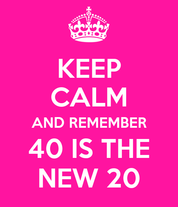 are you kidding me over the hill or 40 is the new 20