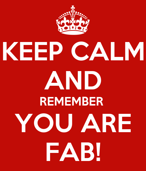 50 Years Of Fab Images: KEEP CALM AND REMEMBER YOU ARE FAB! Poster