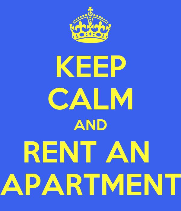 KEEP CALM AND RENT AN APARTMENT Poster