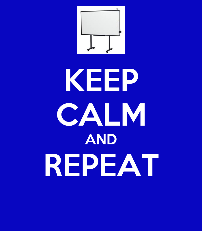 http://sd.keepcalm-o-matic.co.uk/i/keep-calm-and-repeat-53.png