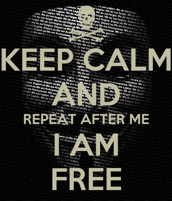 keep calm and repeat after me i am free poster crilexa