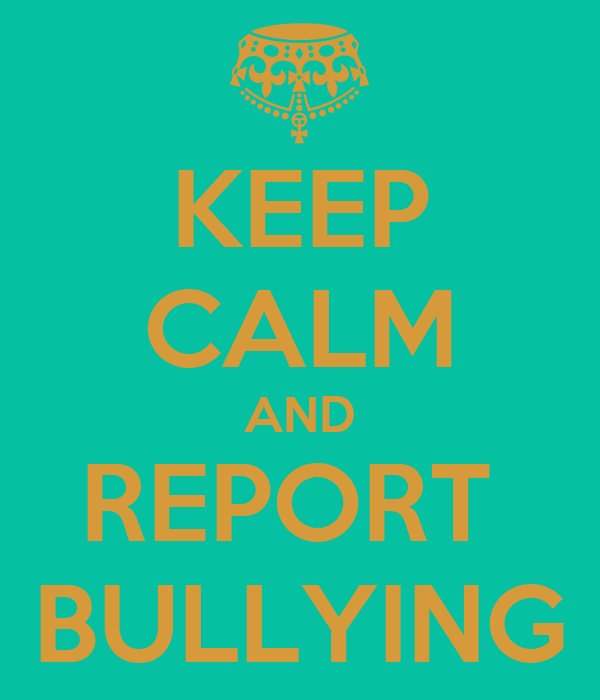 Keep Calm And Report Bullying Poster Izzy Keep Calm O