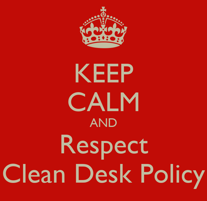 KEEP CALM AND Respect Clean Desk Policy Poster   naouel ...