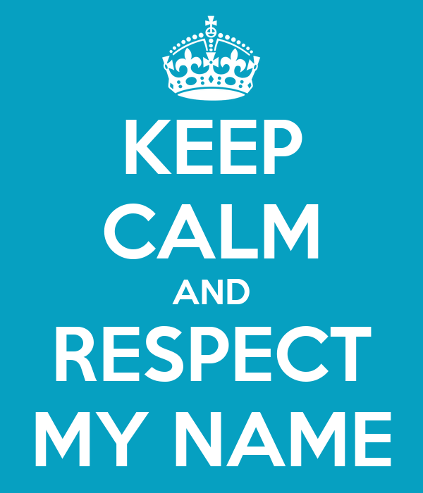 Image result for respect for a name