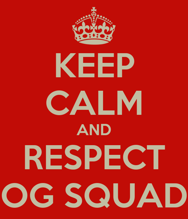 KEEP CALM AND RESPECT OG SQUAD Poster | Algassim Bah | Keep