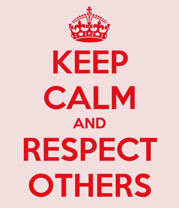 Keep calm and respect others poster sara keep calm o matic for Best time of year for mattress sales