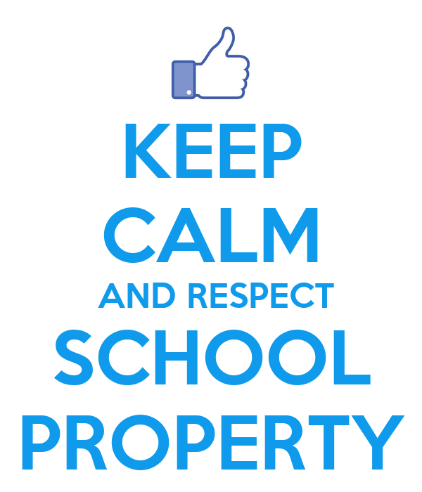 On respect for school property Respect Property