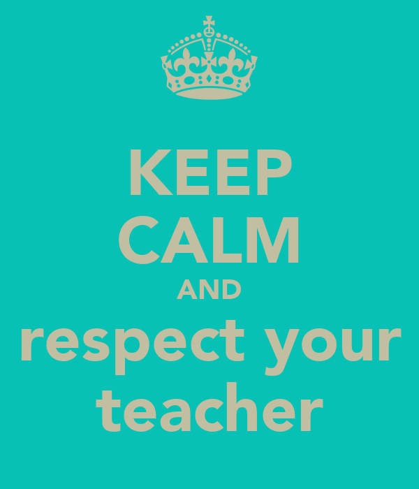 importance of being respectful to your teachers Introduction to start this report i would like to explain the importance of professional standards according to the lluk (no date) the prof fair use policy  being respectful to colleagues and learners  there is a set of standards called the 'new overarching professional standards for teachers, tutors and trainers in the lifelong.