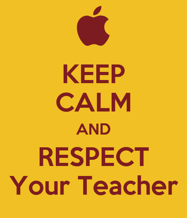 3 Reasons Why You Should Respect Your Teachers