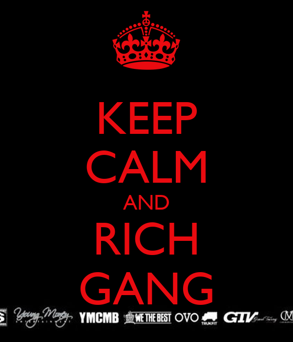 KEEP CALM AND RICH GANG Poster