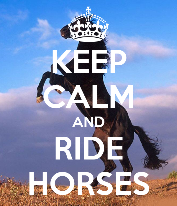 Keep Calm And Ride Horses Poster Volley94 Keep Calm O