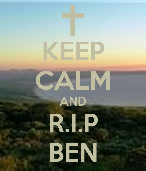 keep-calm-and-rip-ben.png