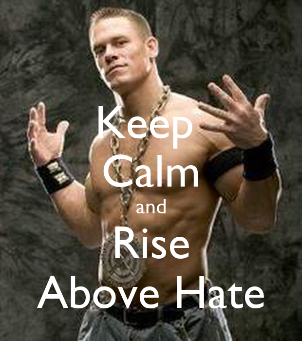 Keep Calm and Rise Above Hate - KEEP CALM AND CARRY ON ...