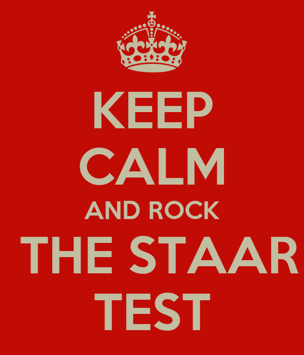 KEEP CALM AND ROCK THE STAAR TEST KEEP CALM AND CARRY ON Image