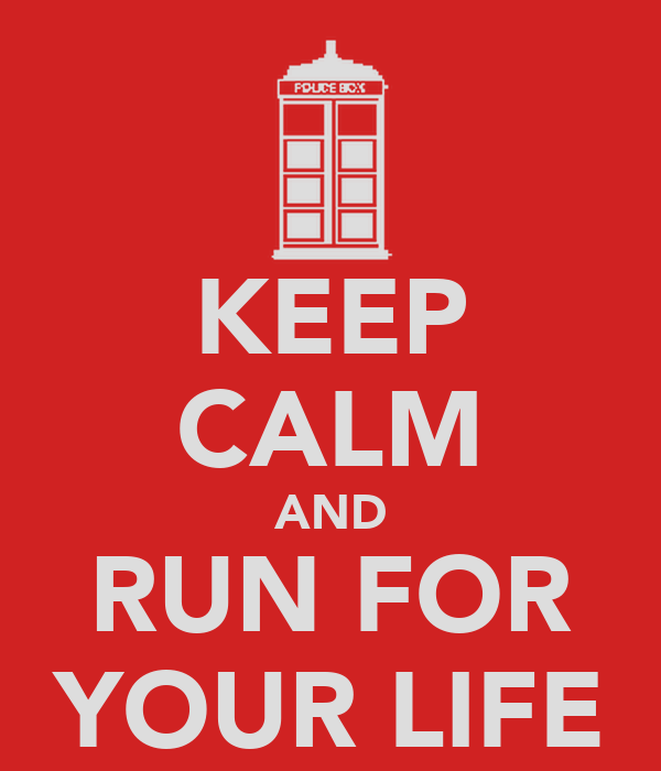 [Image: keep-calm-and-run-for-your-life-2.png]