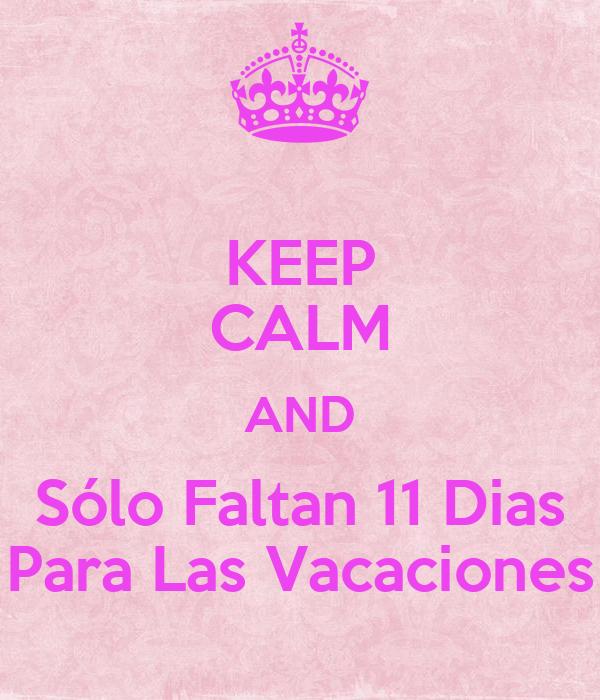 Solo Faltan 11 Dias Keep Calm And Sólo Faltan 11