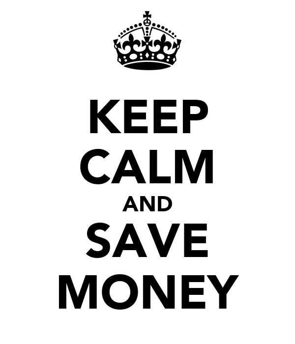 keep calm and save money poster ganc keep calm o matic