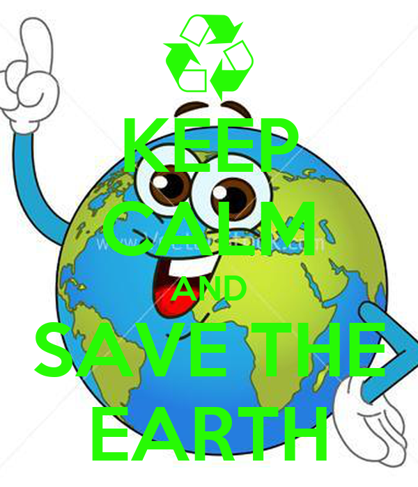 Save the Earth (the planet we know and love)