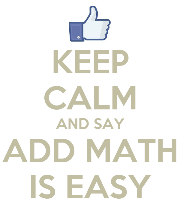 KEEP CALM AND SAY ADD MATH IS EASY Poster | ABFIY | Keep Calm-o-Matic
