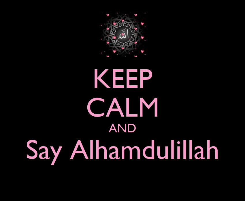 http://sd.keepcalm-o-matic.co.uk/i/keep-calm-and-say-alhamdulillah--85.png