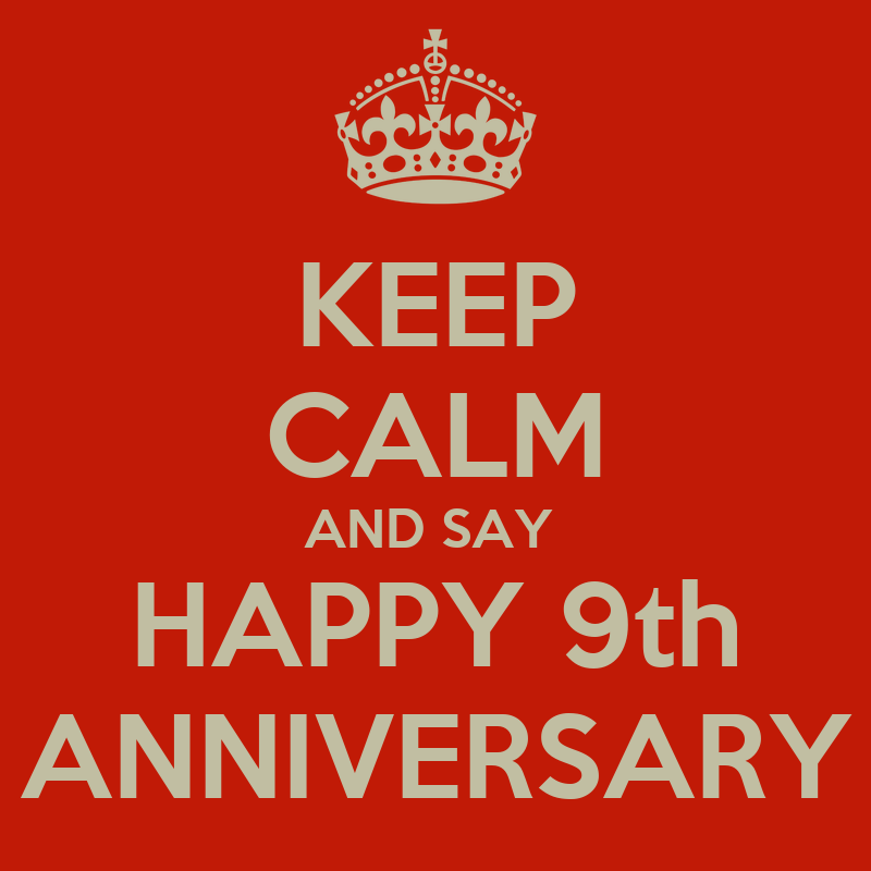 keep calm and say happy 9th anniversary poster