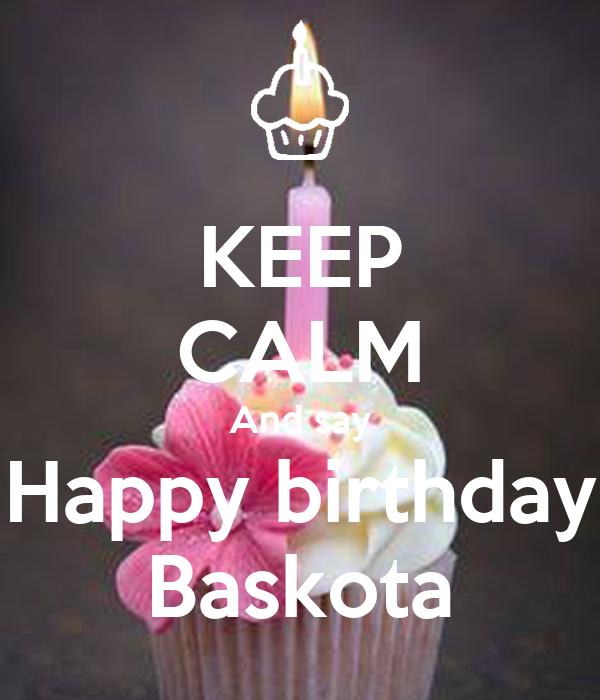 Keep Calm And Say Happy Birthday Baskota Poster Yasoo Keep Calm