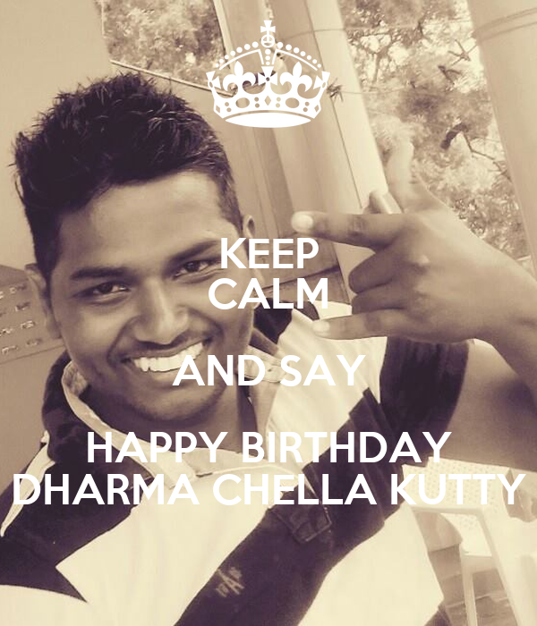 Keep Calm And Say Happy Birthday Dharma Chella Kutty Poster
