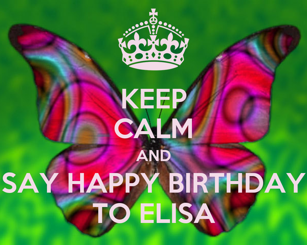 KEEP CALM AND SAY HAPPY BIRTHDAY TO ELISA Poster