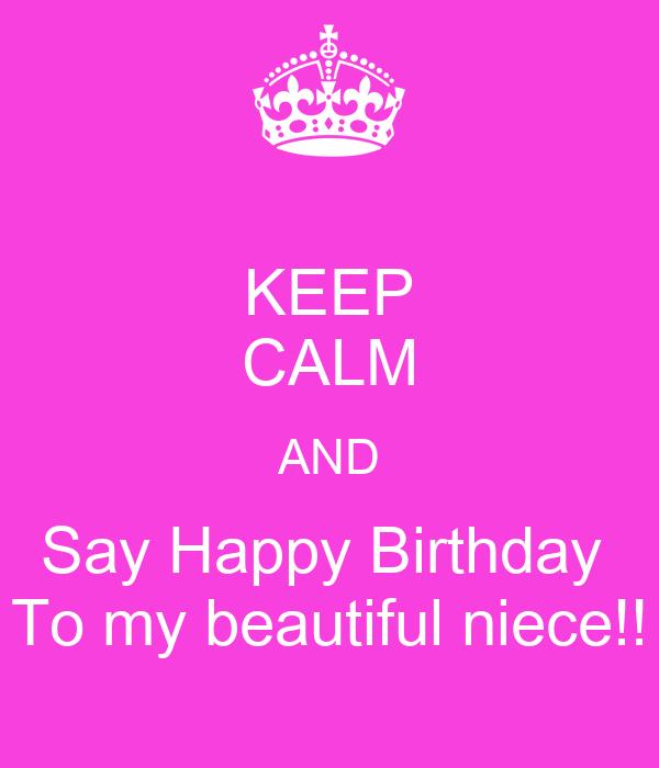 KEEP CALM AND Say Happy Birthday To My Beautiful Niece