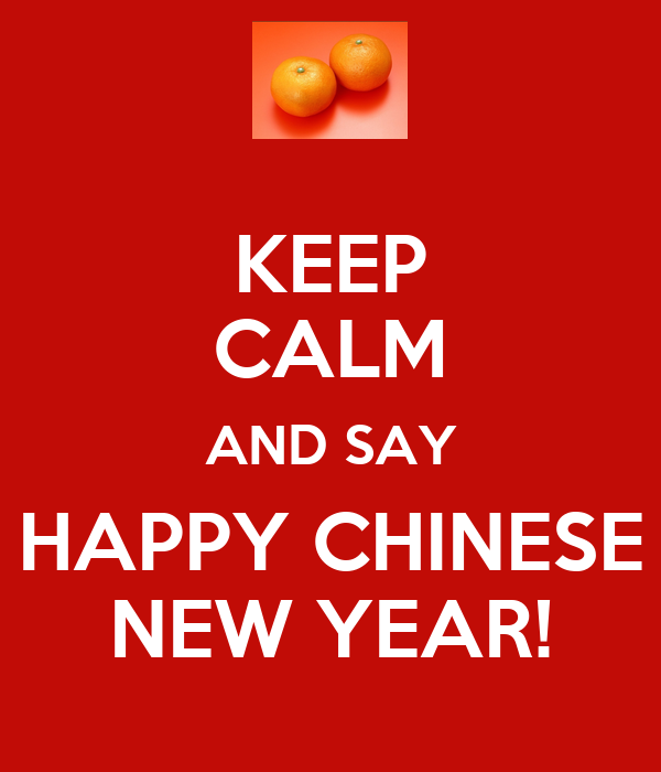 keep calm and say happy chinese new year keep calm and carry on - How To Say Happy Chinese New Year In Chinese