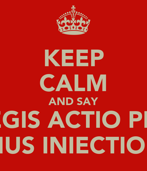 external image keep-calm-and-say-legis-actio-per-manus-iniectionem.png