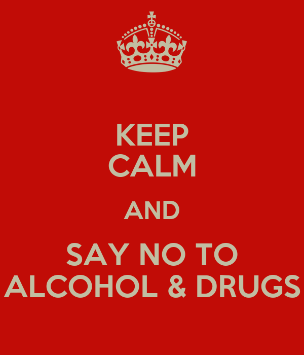 Keep Calm And Say No To Alcohol