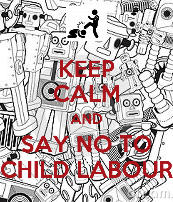 say no to child labour Unicef estimates that around 150 million children ages 5-14 years in developing countries are involved in child labour ilo estimates that around 215 million.