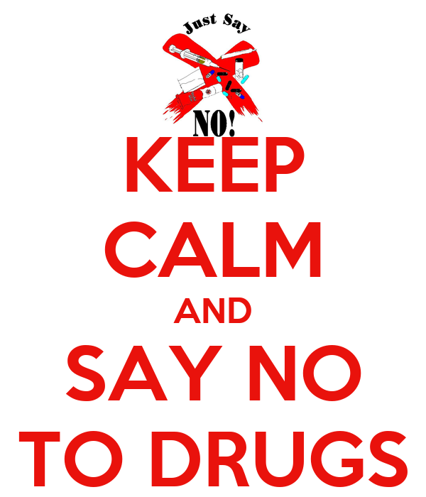 keep calm and say no to drugs poster drug keep calm o matic