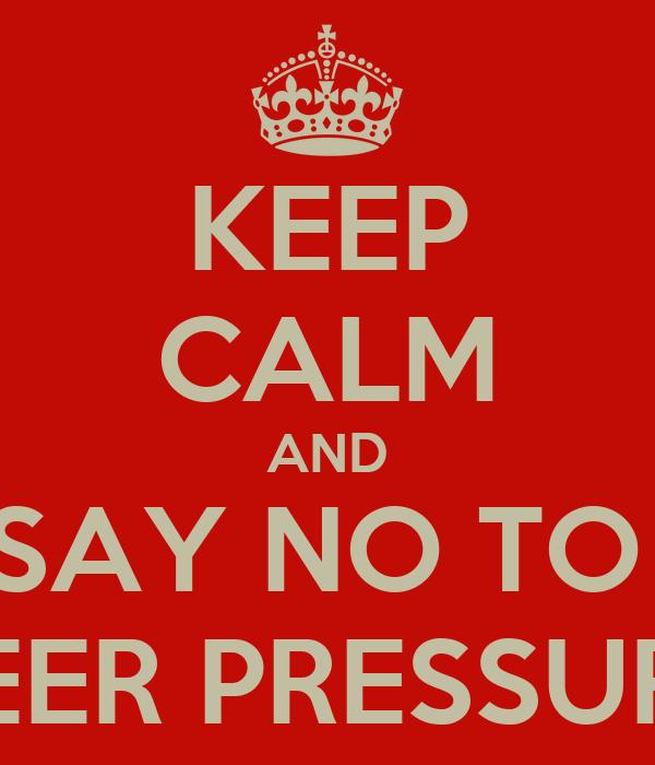 Say no to peer pressure slogans