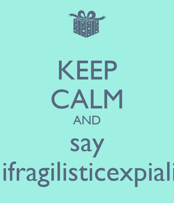 how to say supercalifragilisticexpialidocious in spanish