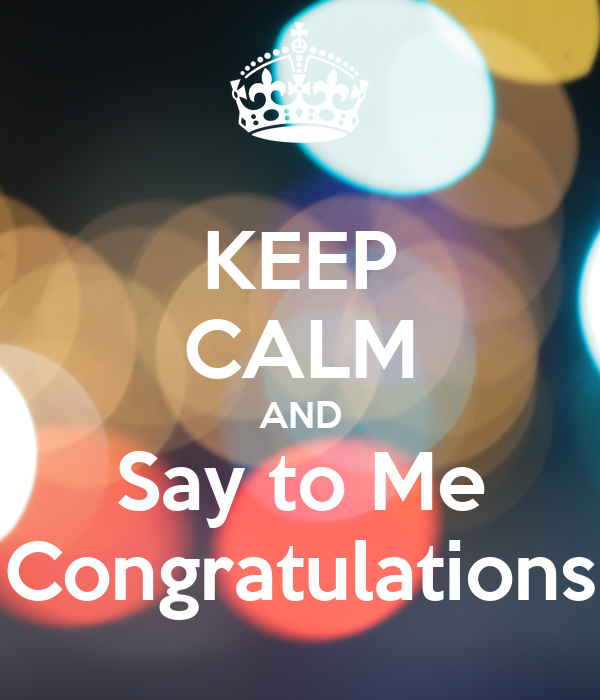 keep calm and say to me congratulations poster yuooky keep calm
