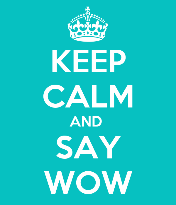 keep-calm-and-say-wow-27.png