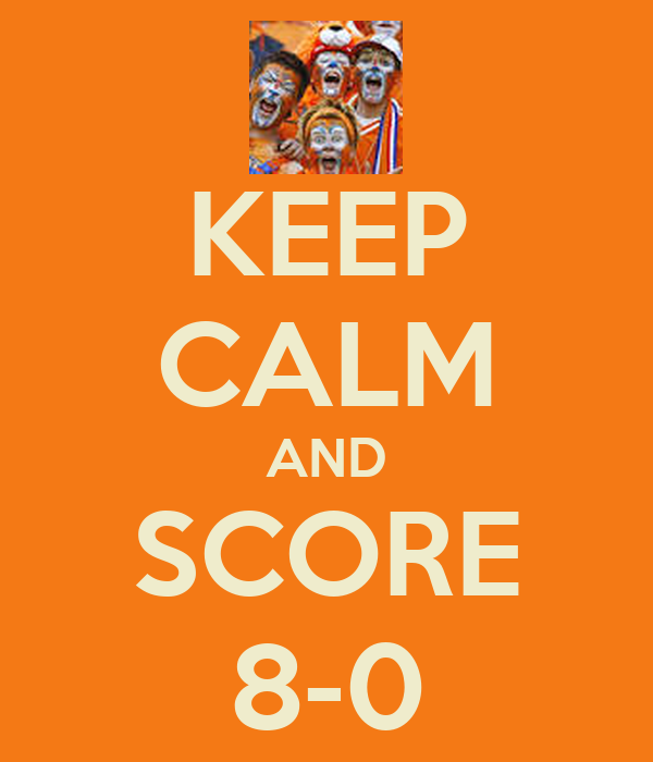 keep-calm-and-score-8-0-2.png