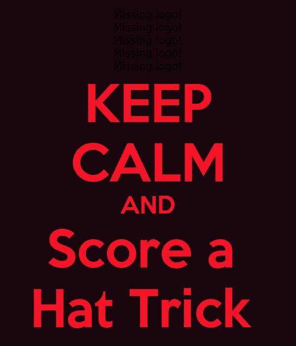 Scored A Hat Trick