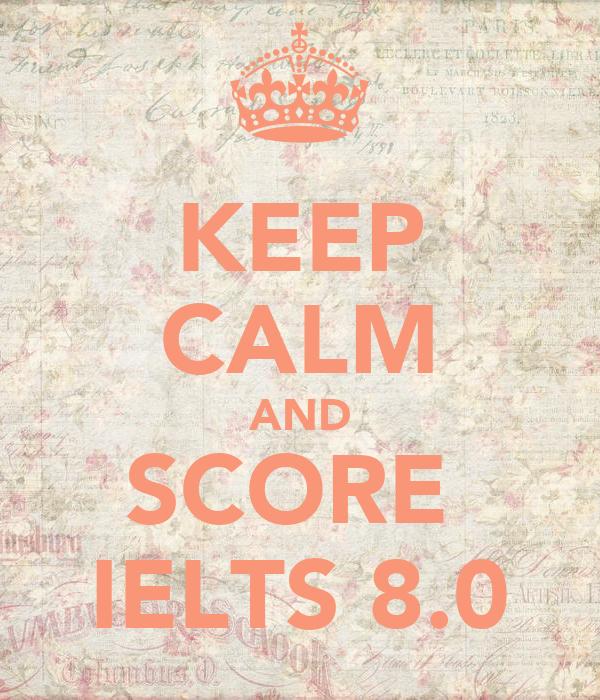 keep calm and score ielts