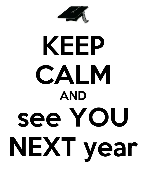 http://sd.keepcalm-o-matic.co.uk/i/keep-calm-and-see-you-next-year-7.png