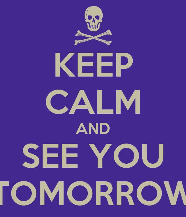Mañana hablaré de los muertos recientes Keep-calm-and-see-you-tomorrow-12
