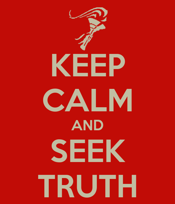 http://sd.keepcalm-o-matic.co.uk/i/keep-calm-and-seek-truth.png