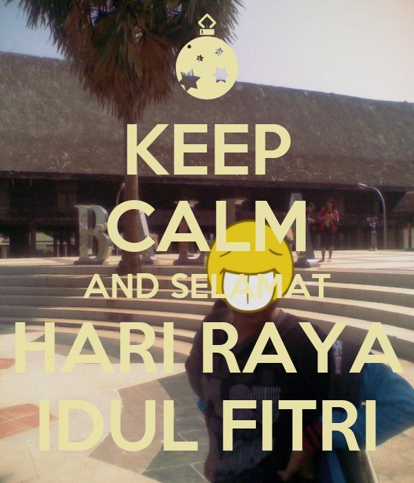 KEEP CALM AND SELAMAT HARI RAYA IDUL FITRI Poster