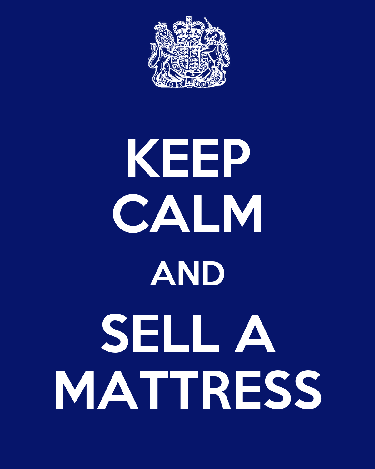 KEEP CALM AND SELL A MATTRESS Poster VLAD
